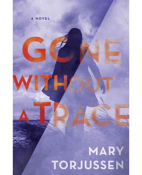 Gone Without a Trace -  by Mary Torjussen (Paperback) - image 1 of 1