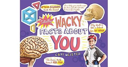 Totally Wacky Facts About You! (Paperback) (Cari Meister) - image 1 of 1