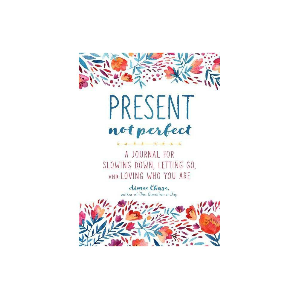 Present Not Perfect By Aimee Chase Paperback