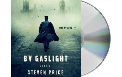 By Gaslight (Unabridged) (CD/Spoken Word) (Steven Price) - image 1 of 1