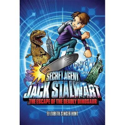 Secret Agent Jack Stalwart: Book 1: The Escape of the Deadly Dinosaur: USA - by  Elizabeth Singer Hunt (Paperback)