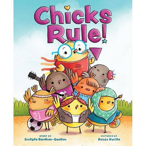 Chicks Rule! -  by Sudipta Bardhan-Quallen (School And Library) - image 1 of 1