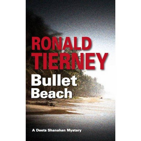 Bullet Beach - (Deets Shanahan Mysteries) by  Ron Tierney (Hardcover) - image 1 of 1