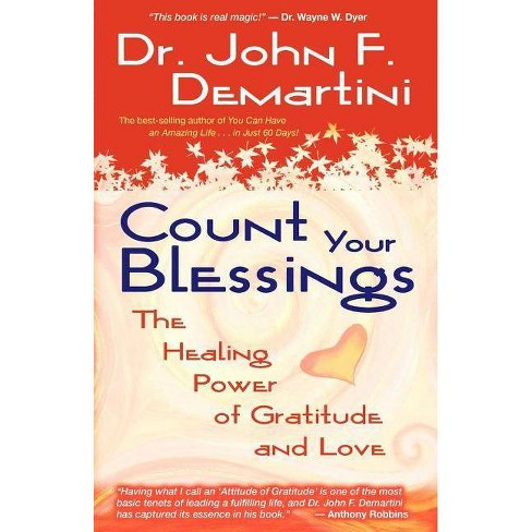 Count Your Blessings - by  John F Demartini (Paperback) - image 1 of 1