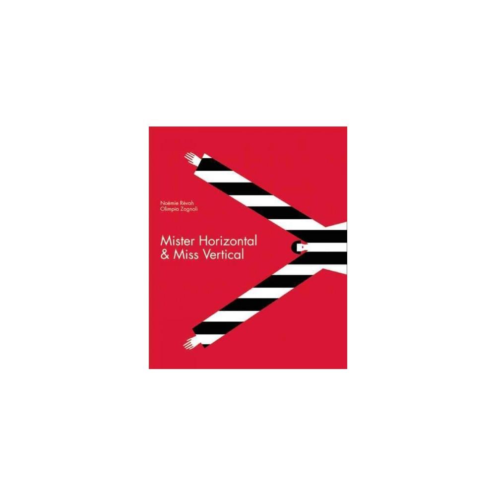 Mister Horizontal & Miss Vertical (Hardcover)
