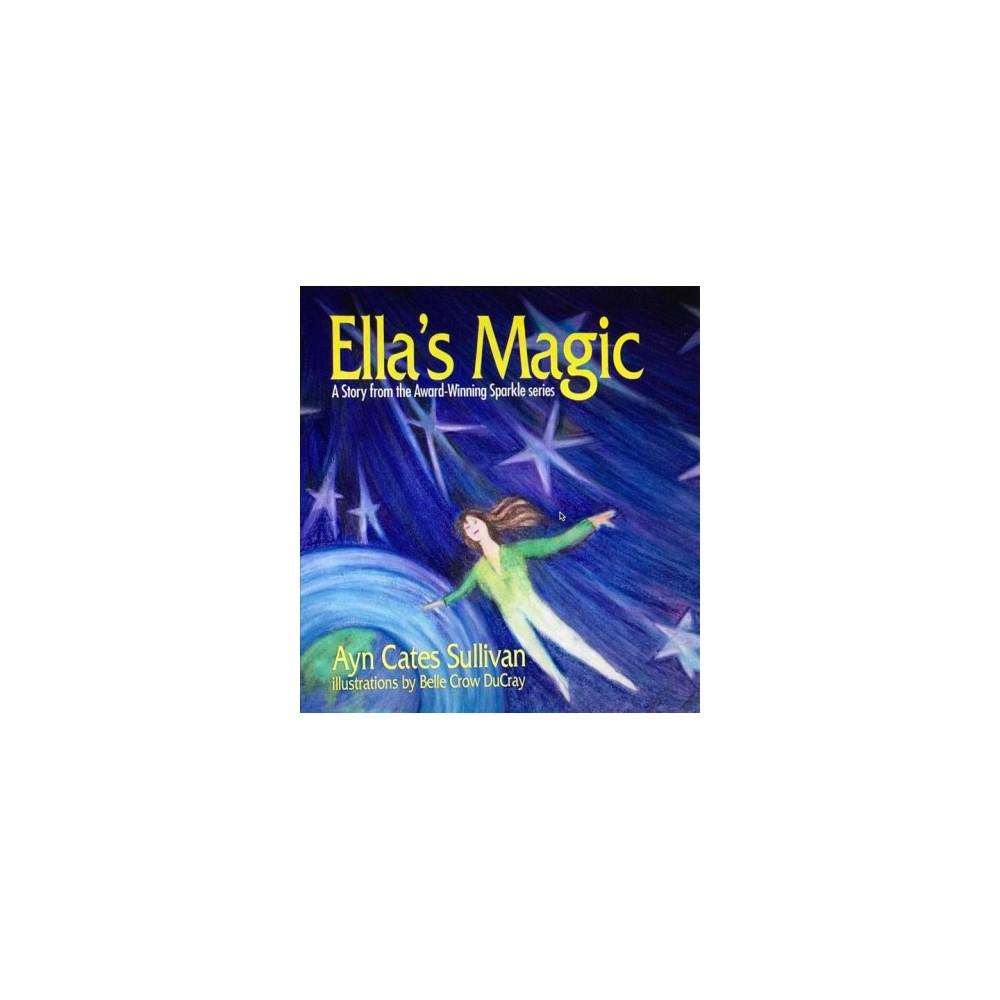 Ella's Magic (Paperback) (Ayn Cates Sullivan)