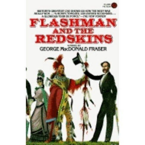 Flashman and the Redskins - by  George MacDonald Fraser (Paperback) - image 1 of 1
