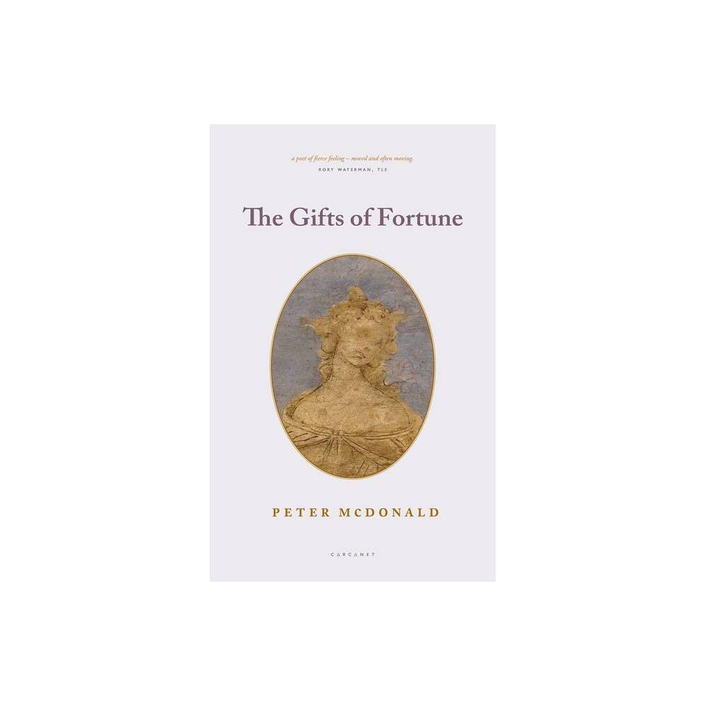 The Gifts Of Fortune By Peter Mcdonald Paperback
