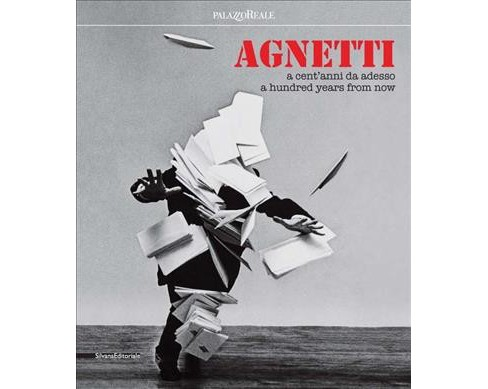 Agnetti : a cent'anni da adesso / a hundred years from now -  Bilingual by Vincenzo Agnetti (Paperback) - image 1 of 1