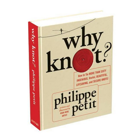 Why Knot? - by  Philippe Petit (Mixed media product) - image 1 of 1