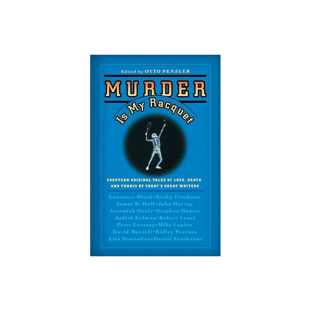 Murder Is My Racquet By Otto Penzler Paperback