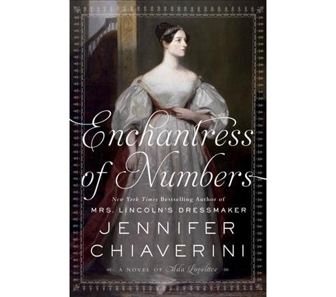 Enchantress of Numbers : A Novel of Ada Lovelace -  by Jennifer Chiaverini (Hardcover) - image 1 of 1