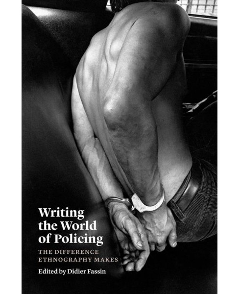 Writing the World of Policing : The Difference Ethnography Makes -  (Paperback) - image 1 of 1