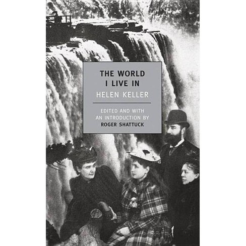 The World I Live in - (New York Review Books Classics) by  Helen Keller (Paperback) - image 1 of 1