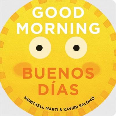 Good Morning/Buenos Días - by Meritxell Martí (Board_book)