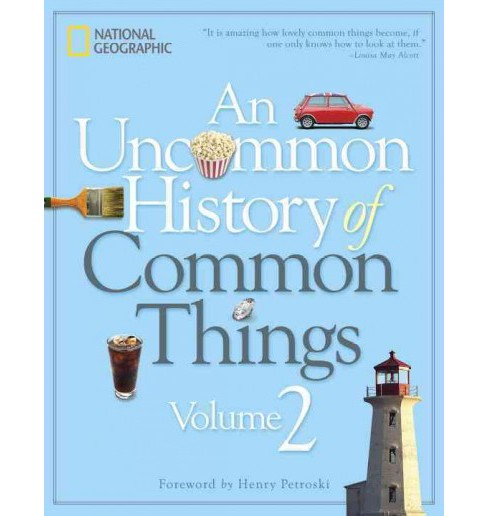 Uncommon History of Common Things (Vol 2) (Hardcover) - image 1 of 1