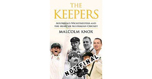 Keepers : The Players at the Heart of Australian Cricket (Hardcover) (Malcolm Knox) - image 1 of 1