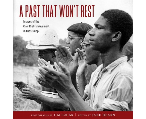 Past That Won't Rest : Images of the Civil Rights Movement in Mississippi -  (Hardcover) - image 1 of 1