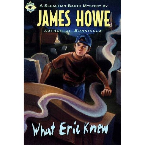 What Eric Knew - (Sebastian Barth Mysteries) by  James Howe (Paperback) - image 1 of 1