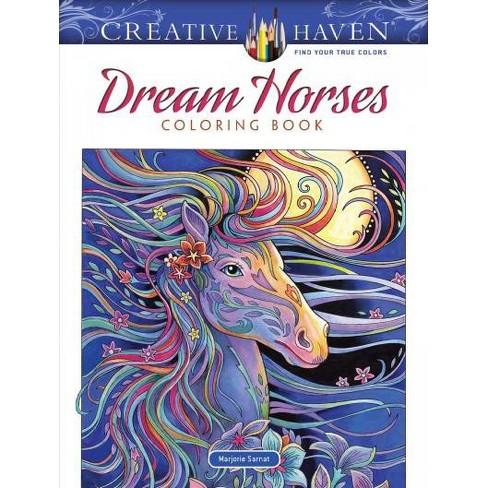 Dream Horses - (Creative Haven Coloring Book) By Marjorie Sarnat ...