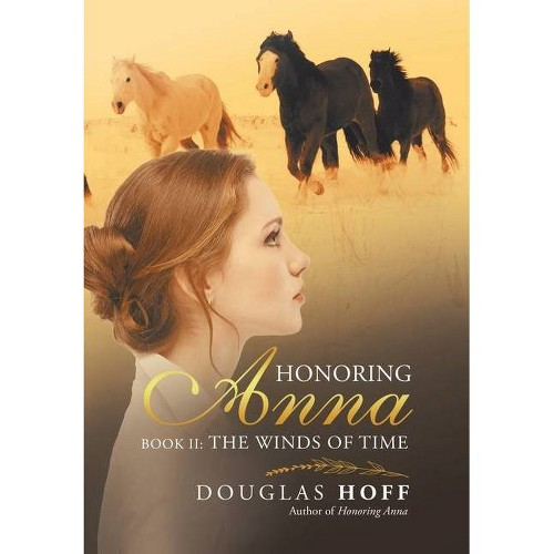Honoring Anna - by Douglas Hoff (Hardcover)