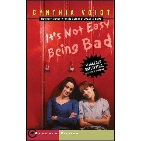 It's Not Easy Being Bad - by  Cynthia Voigt (Paperback) - image 1 of 1