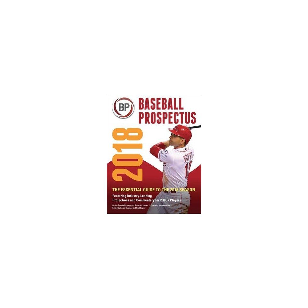Baseball Prospectus 2018 : The Essential Guide to the 2018 Season - (Hardcover).