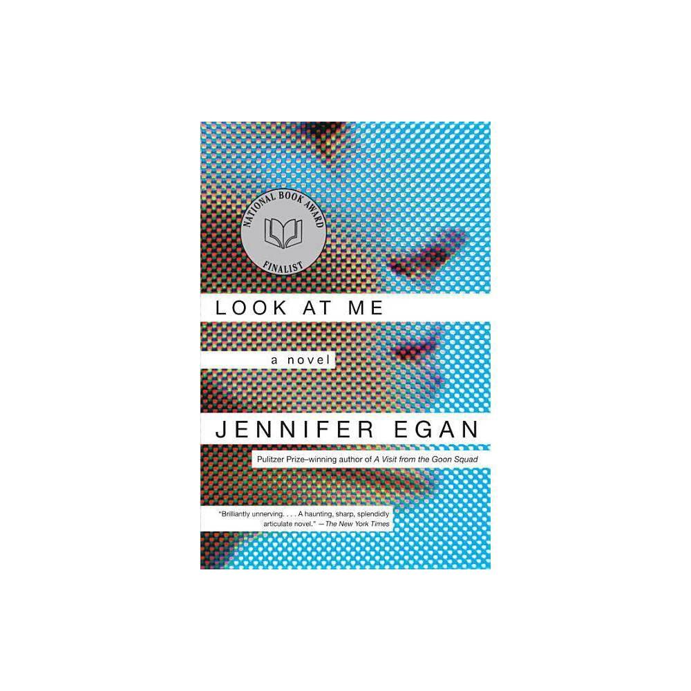Look At Me By Jennifer Egan Paperback