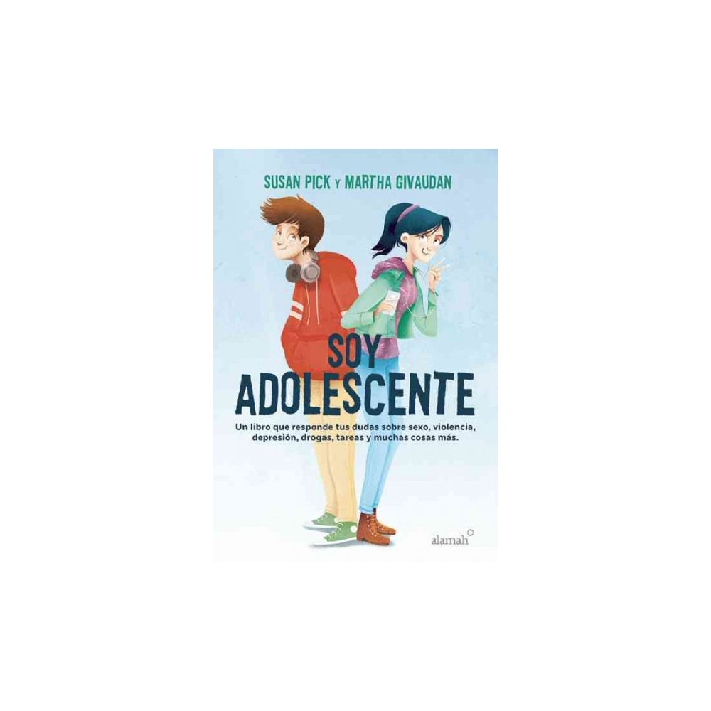 Soy adolescente / I Am a Teenager : Un Libro Que Responds Tus Dudas Sobre Sexo, Violencia, Depression,
