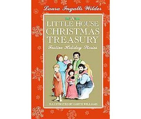 Little House Christmas Treasury : Festive Holiday Stories (Hardcover) (Laura Ingalls Wilder) - image 1 of 1
