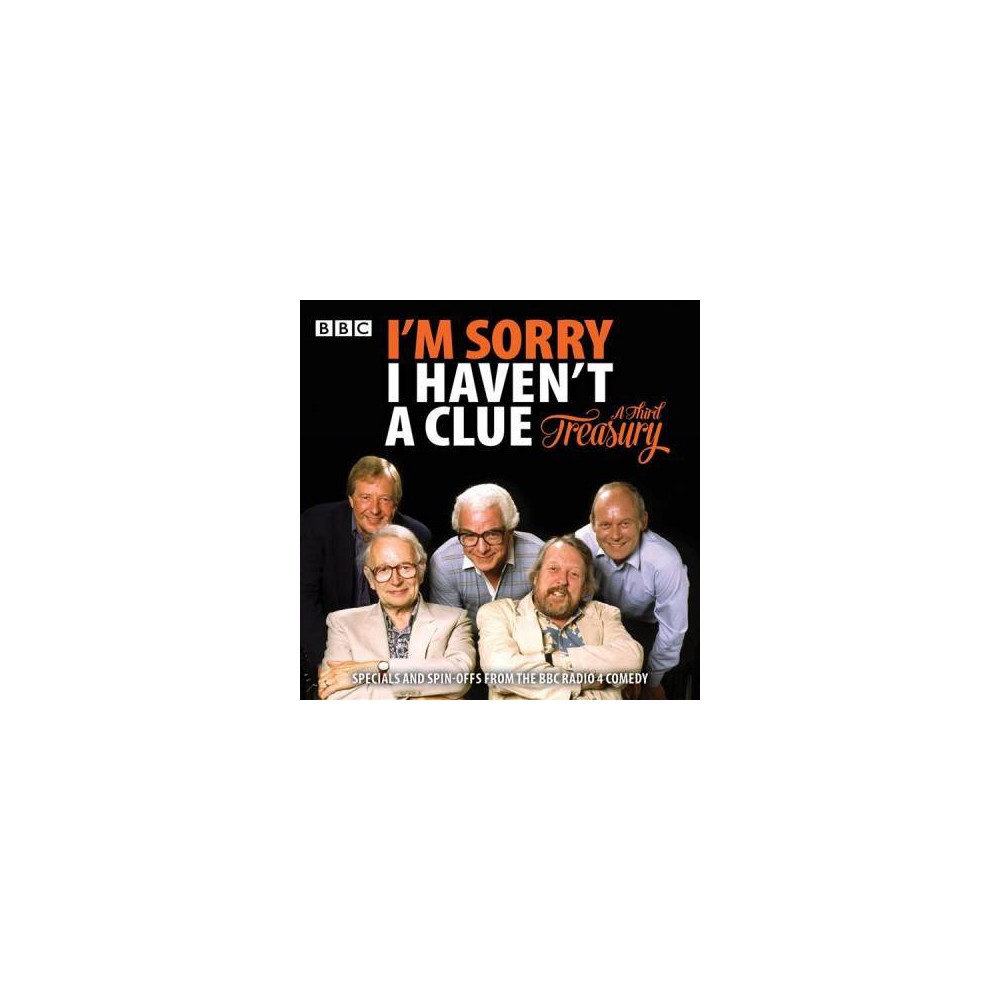 I'm Sorry I Haven't a Clue : A Third Treasury: Specials and Spin-offs from the Bbc Radio 4 Comedy