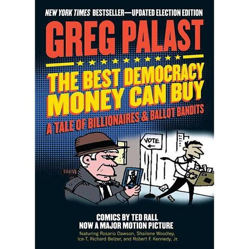 The Best Democracy Money Can Buy - by  Greg Palast (Paperback) - image 1 of 1