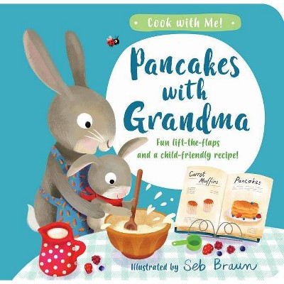 Pancakes with Grandma - by  Kathryn Smith (Board Book)