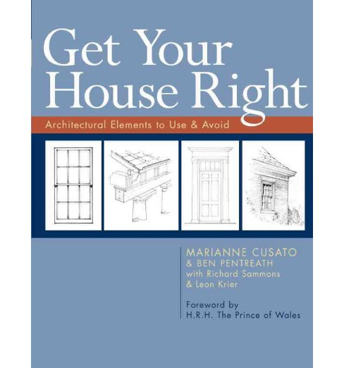 Get Your House Right : Architectural Elements to Use & Avoid -  Reprint (Paperback) - image 1 of 1