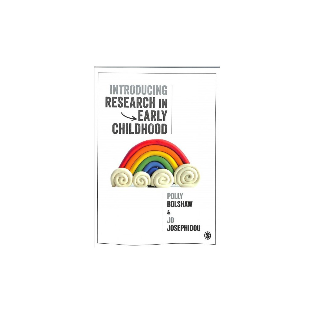 Introducing Research in Early Childhood - by Polly Bolshaw & Jo Josephidou (Paperback)