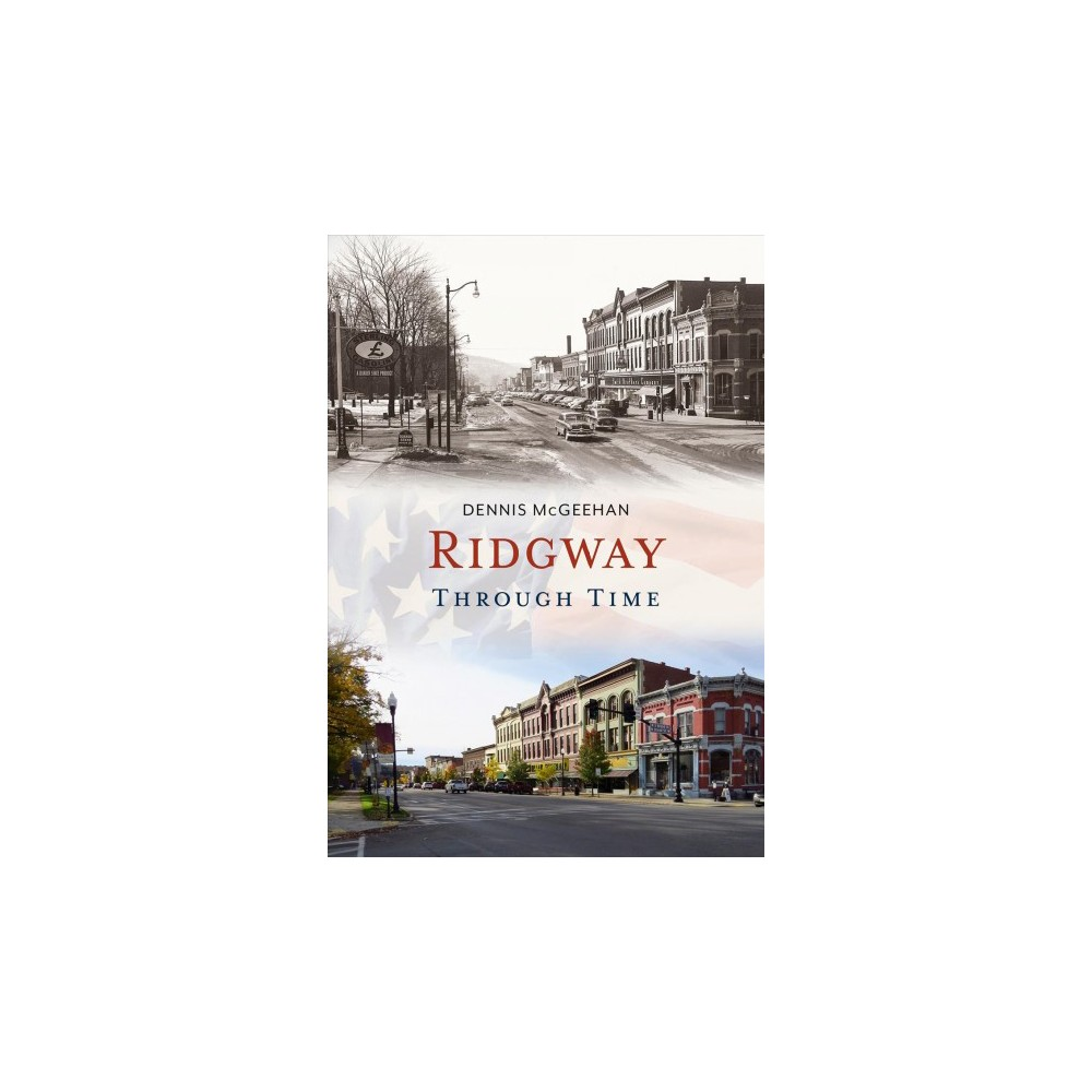 Ridgway Through Time (Paperback) (Dennis Mcgeehan)