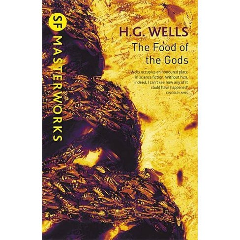 The Food of the Gods - (S.F. Masterworks) by  H G Wells (Paperback) - image 1 of 1