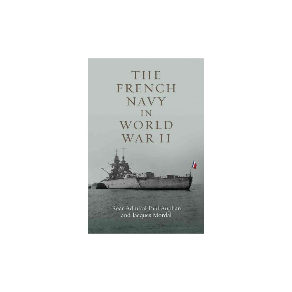 French Navy in World War II (Paperback) (Paul Auphan & Jacques Mordal)