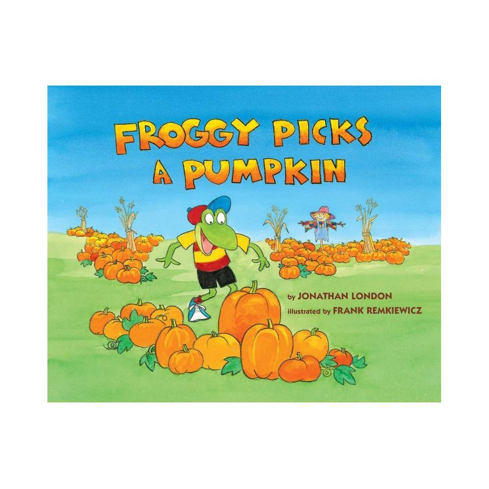 Froggy Picks A Pumpkin By Jonathan London Hardcover