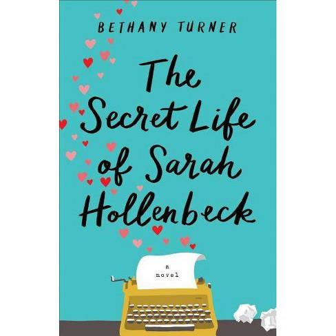 The Secret Life of Sarah Hollenbeck - by  Bethany Turner (Paperback) - image 1 of 1