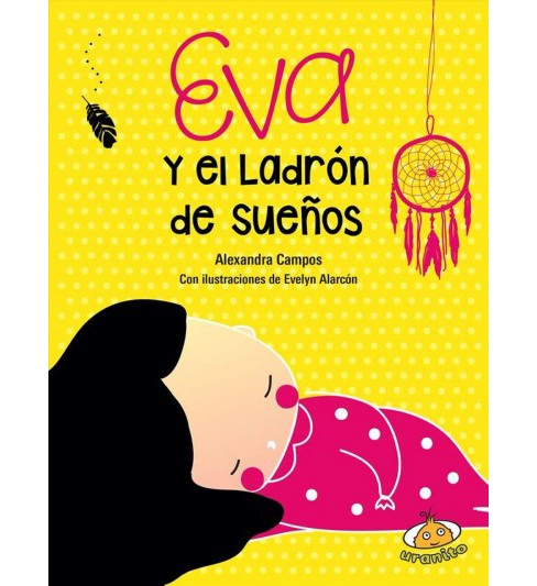 Eva y el ladron de sueños/ Eva and the Dream Thief -  by Alexandra Campos (Paperback) - image 1 of 1