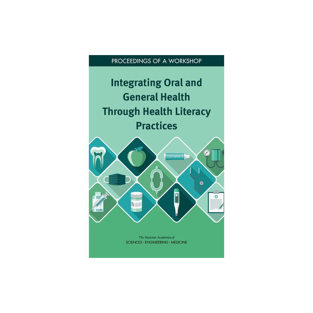 Integrating Oral and General Health Through Health Literacy Practices - (Paperback)