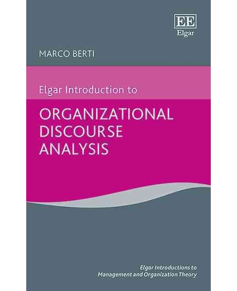 Elgar Introduction to Organizational Discourse Analysis (Hardcover) (Marco Berti) - image 1 of 1