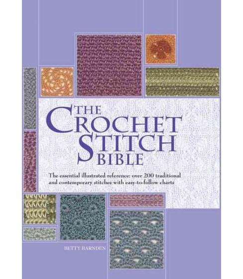 Crochet Stitch Bible (Hardcover) (Betty Barnden) - image 1 of 1