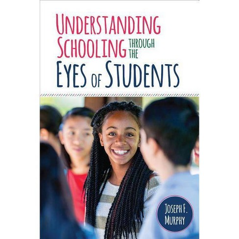Understanding Schooling Through the Eyes of Students - by  Joseph F Murphy (Paperback) - image 1 of 1