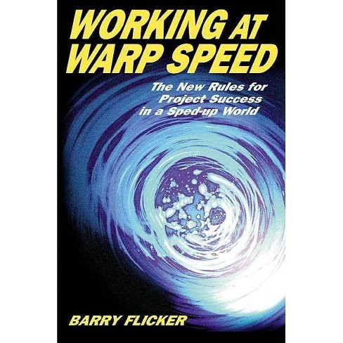 Working at Warp Speed - by  Barry Flicker (Paperback) - image 1 of 1