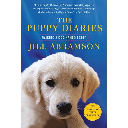 The Puppy Diaries (Reprint) (Paperback) by Jill Abramson - image 1 of 1