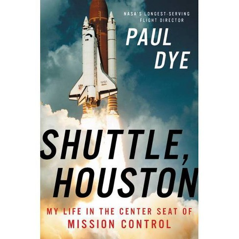 Shuttle, Houston - by  Paul Dye (Hardcover) - image 1 of 1