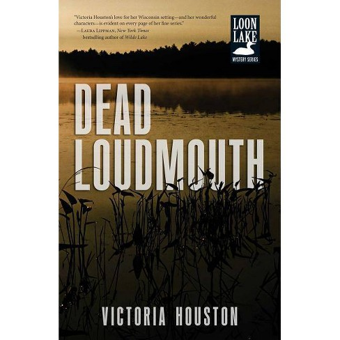 Dead Loudmouth - (Loon Lake Mystery)by  Victoria Houston (Paperback) - image 1 of 1
