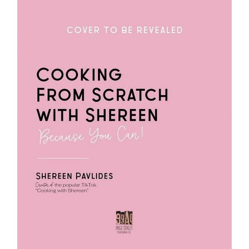 Cooking from Scratch with Shereen - by  Shereen Pavlides (Paperback) - image 1 of 1